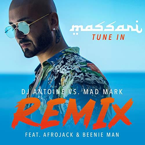 Tune In (DJ Antoine vs. Mad Mark Remix) [feat. Afrojack & Beenie Man]