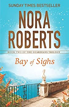 Bay of Sighs (Guardians Trilogy Book 2) by [Nora Roberts]