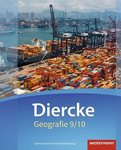 Diercke Geografie - Ausgabe 2016 für Gymnasien in Berlin und Brandenburg: Schülerband 9/10