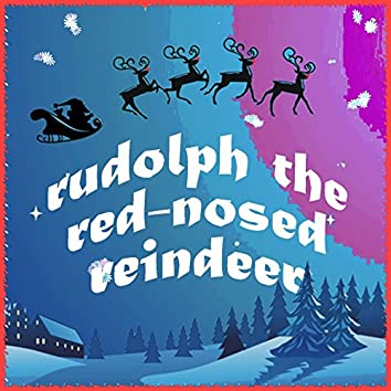 Rudolph the Red-Nosed Reindeer (Christmas with the Chipmunks)