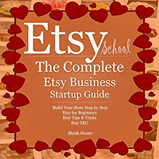 Etsy School: The Complete Etsy Business Startup Guide cover art