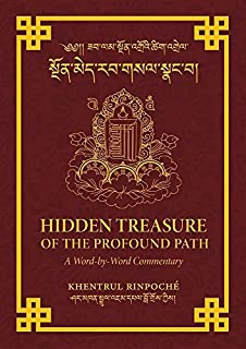 Hidden Treasure of the Profound Path: A Word-by-Word Commentary on the Kalachakra Preliminary Practices by Shar Khentrul J...