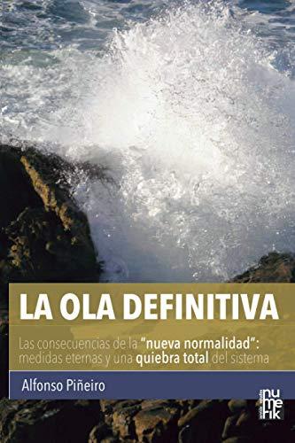 """La Ola Definitiva: Las consecuencias de la """"nueva normalidad"""": medidas eternas y una quiebra total del sistema"""
