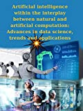 Artificial intelligence within the interplay between natural and artificial computation: Advances in data science, trends and applications: Artificial Intelligence in Medicine (English Edition)