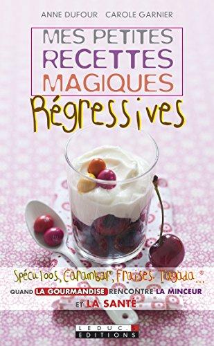 Mes petites recettes magiques régressives (Mes petites recettes magiques - Poche) (French Edition)