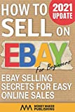 How to Sell on Ebay for Beginners: Ebay Selling Secrets for Easy Online Sales