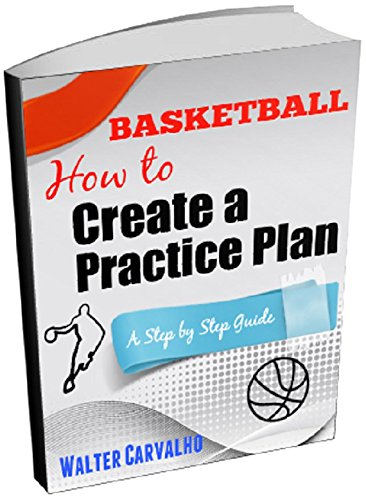 Basketball: How to Create a Practice Plan: A Step-by-Step Guide (English Edition)