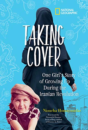 Taking Cover: One Girl's Story of Growing Up During the Iranian Revolution  - Kindle edition by Homayoonfar, Nioucha. Children Kindle eBooks @  Amazon.com.