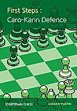 First Steps: Caro-kann Defence (everyman Chess)-Martin, Andrew