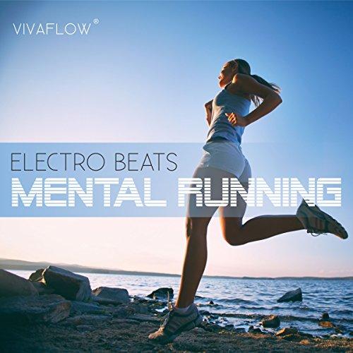 Mental Running - Motivation zum Laufen mit Electronic Beats und 100% Regeneration  By  cover art