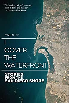 I Cover the Waterfront: Stories from the San Diego Shore by [Max Miller]