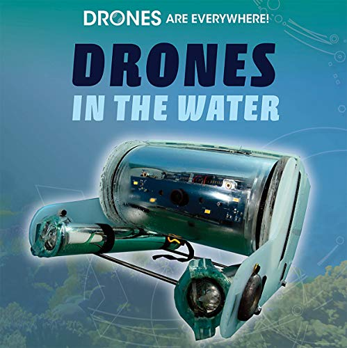 Drones in the Water (Drones Are Everywhere!)