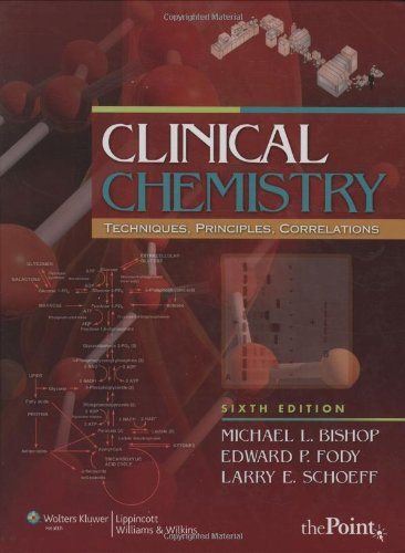 Clinical Chemistry: Techniques, Principles, Correlations...
