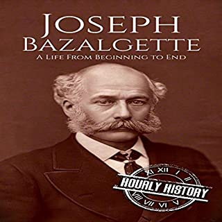 Joseph Bazalgette: A Life from Beginning to End                   By:                                                                                                                                 Hourly History                               Narrated by:                                                                                                                                 Mike Nelson                      Length: 1 hr and 9 mins     Not rated yet     Overall 0.0