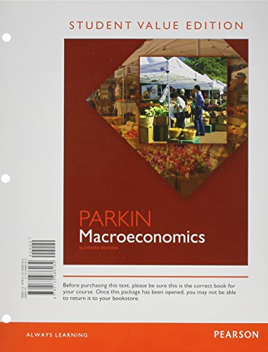 Macroeconomics: Student Value Edition Plus NEW MyEconLab with Pearson eText -- Access Card Package (11th Edition)