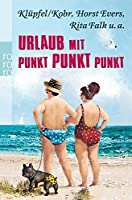 Urlaub mit Punkt Punkt Punkt by Unknown(2018-12-31)