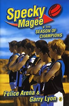 Specky Magee & the Season of Champions by [Felice Arena, Garry Lyon]