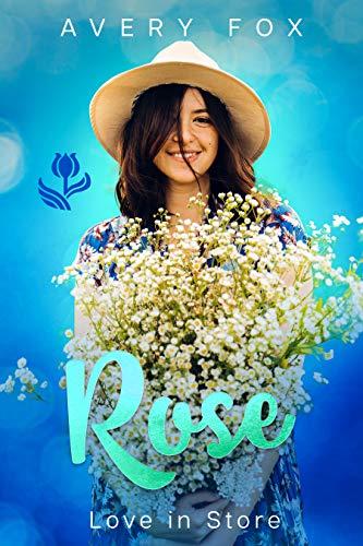 Rose: An Instalove, Older Man Younger Woman, Blue Collar Alpha Next Door Romance (Love in Store Book 3)