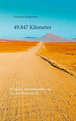 49.847 Kilometer: 29 Länder, zwei Motorräder, ein Zelt, ein Mann und ich