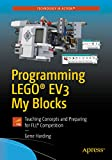 Programming LEGO® EV3 My Blocks: Teaching Concepts and Preparing for FLL® Competition (Technology in Action) (English Edition)