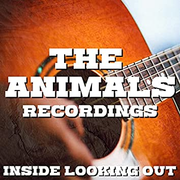 Inside Looking Out The Animals Recordings