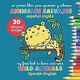 mi primer libro para aprender y colorear ANIMALES SALVAJES: edición bilingüe español-inglés