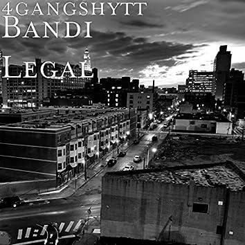 Bandi Legal 4gangshyt