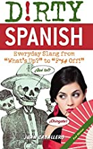 Dirty Spanish: Everyday Slang from