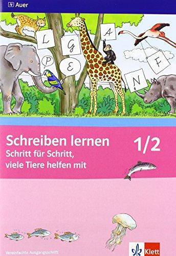 Schreiben lernen Schritt für Schritt, viele Tiere helfen mit: Arbeitsheft - Vereinfachte Ausgangsschrift für Rechtshänder Klasse 1/2
