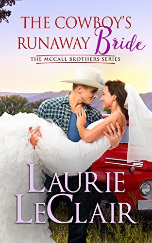 The Cowboy's Runaway Bride (The McCall Brothers Book 3)