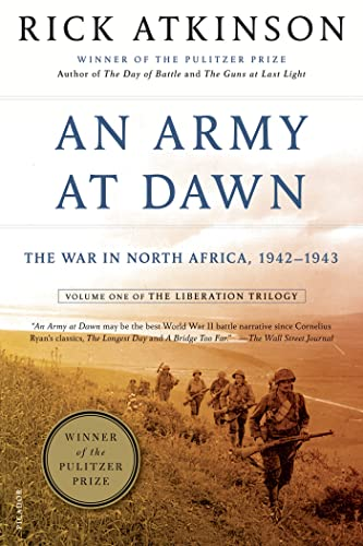 An Army at Dawn: The War in North Africa, 1942-1943, Volume One of the Liberation Trilogy (The Liberation Trilogy, 1)