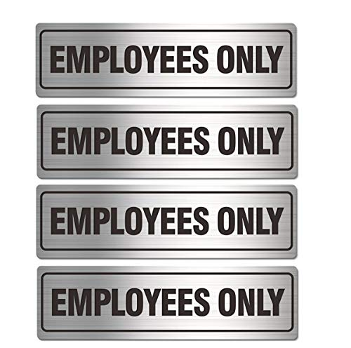 Employees Only Sign - Office Door Signs for Business Store Restroom Wall - 7.0 x 2.0 Durable Aluminum Metal with Strong Self Adhesive (4 Pack, Silver 7 x 2 inches)