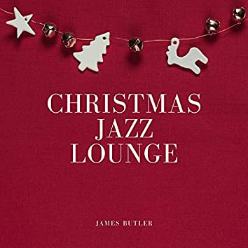 Christmas Jazz Lounge (Cosy Holiday Music)