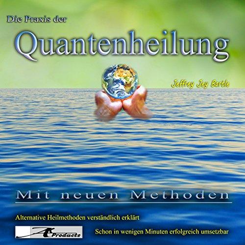 Die Praxis der Quantenheilung Titelbild