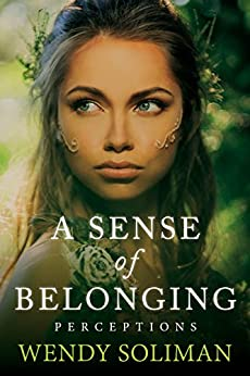 A Sense of Belonging (Perceptions Book 1) by [Wendy Soliman]