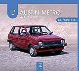 L'Austin Metro de mon père: MG Metro et Rover 100