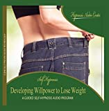Developing Willpower to Lose Weight - Guided Self-Hypnosis