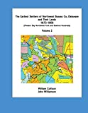 The Earliest Settlers of Northwest Sussex Co, Delaware and Their Lands 1673-1800 Vol 2 (The Earliest Settlers of Northwest Sussex Co, DE and Their Lands 1673-1800) (Volume 2)