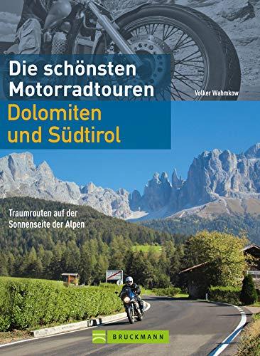 Motorrad-Touren Dolomiten und Südtirol: Die schönsten acht Routen durch die Alpen mit Kreuzbergpass, Jaufenpass, Passo di Lavazze, Vinschgau und mehr auf gut 140 Seiten