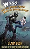 Wyso And The Other Creepy Kids on Gerard Street: Novella 1 Of The Creep Mesquite Anthology