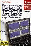 Le guide complet de l'analyse technique - Pour la gestion de vos portefeuilles boursiers - Maxima Laurent du Mesnil éditeur - 02/10/2006