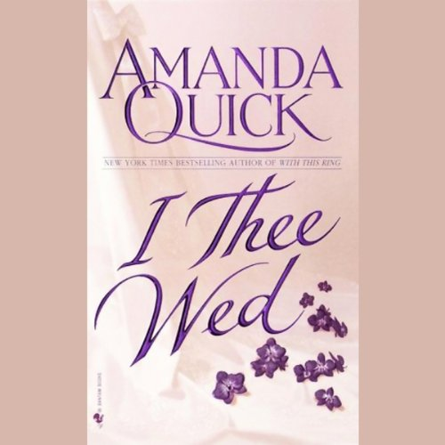 I Thee Wed     Vanza, Book 2              By:                                                                                                                                 Amanda Quick                               Narrated by:                                                                                                                                 Janet McTeer                      Length: 3 hrs and 7 mins     9 ratings     Overall 4.0