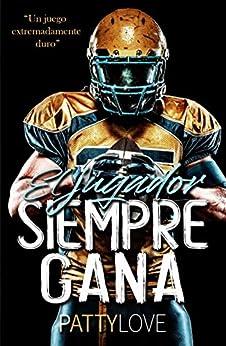 El jugador siempre gana (Spanish Edition) by [Patty Love]