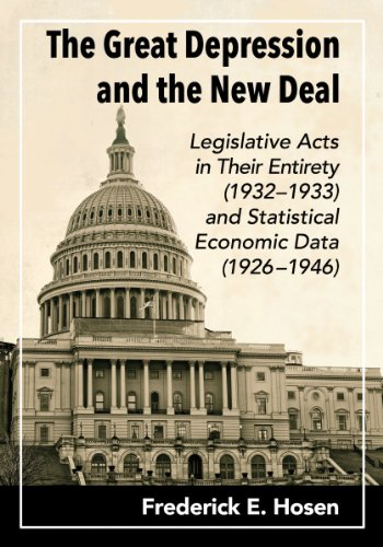 Hosen, F: The Great Depression and the New Deal: Legislative Acts in Their Entirety (1932-1933) and Statistical Economic Data (1926-1946)