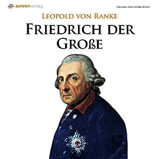 Friedrich der Große                   Autor:                                                                                                                                 Leopold von Ranke                               Sprecher:                                                                                                                                 Georg Peetz                      Spieldauer: 2 Std. und 19 Min.     16 Bewertungen     Gesamt 4,1