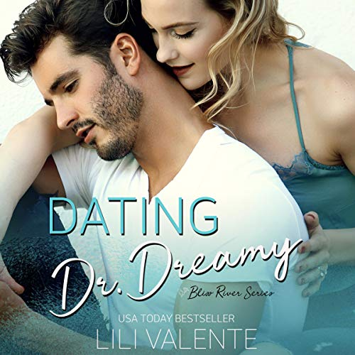 Page de couverture de Dating Dr. Dreamy: A Small Town Second Chance Romance