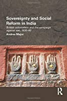 Sovereignty and Social Reform in India (Routledge/Edinburgh South Asian Studies)