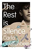 books, Carla Guefenbein, The Rest is Silence