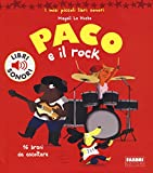 Paco e il rock. Ediz. illustrata...
