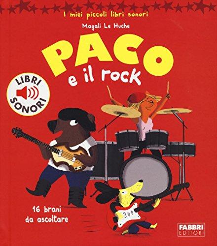 Paco e il rock. Ediz. illustrata